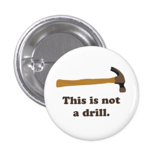 Hammer - This is Not a Drill Button