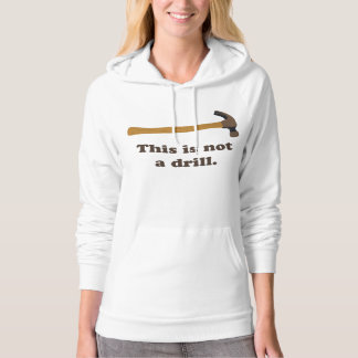 Hammer - This is Not a Drill Hoodie