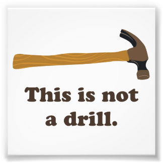 Hammer - This is Not a Drill Photo Print