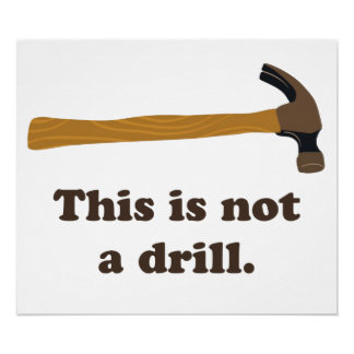 Hammer - This is Not a Drill Poster
