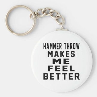 Hammer throw Makes Me Feel Better Basic Round Button Keychain