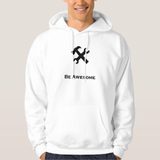 Hammer Wrench Be Awesome black Hoodie