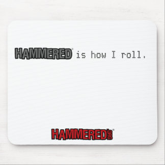 Hammered is How I Roll - Mousepad