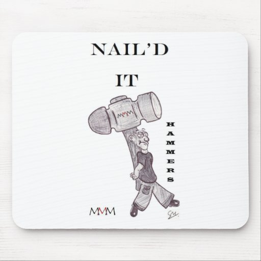 Hammers - Nail'd it Mouse Pad