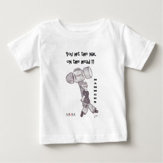 hammers - You hit the nail on the head Baby T-Shirt
