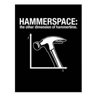 hammerspace: the other dimension of hammertime. postcard