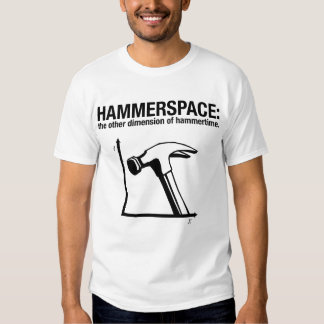 hammerspace: the other dimension of hammertime. tee shirt