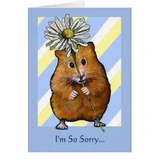 HAMSTER With Daisy, I'm So Sorry...Apology Card