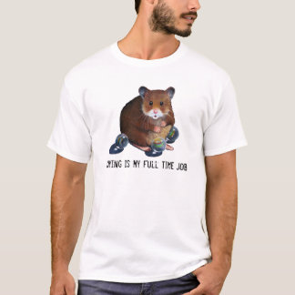 Hamster With Marbles: Playing Is My Full Time Job T-Shirt