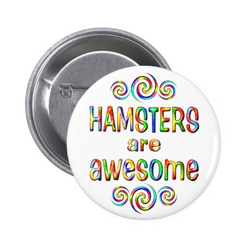 HAMSTERS ARE AWESOME 2 INCH ROUND BUTTON