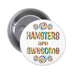 HAMSTERS ARE AWESOME PINS