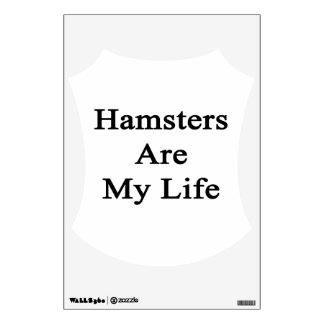 Hamsters Are My Life Room Graphic