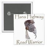 Hana Highway Road Warrior Pin