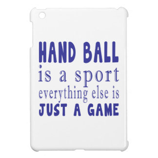 HAND BALL JUST A GAME iPad MINI COVER