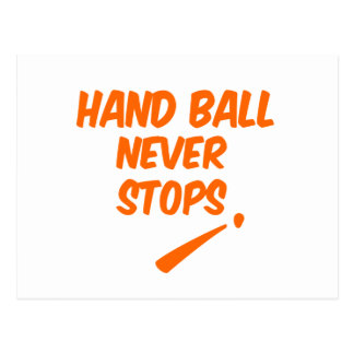 Hand Ball Never Stops Postcard
