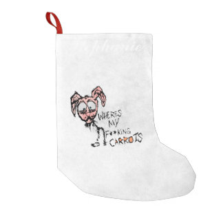 """Hand Drawn """"Where's My F***ing Carrots?"""" Bunny Small Christmas Stocking"""