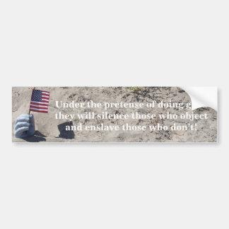 hand flag in sand, Under the pretense of doing ... Bumper Sticker