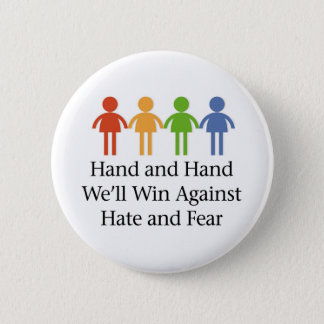 Hand in Hand Against Hate and Fear Pinback Button
