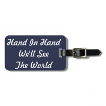 Hand In Hand We'll See The World Together Passport Bag Tag