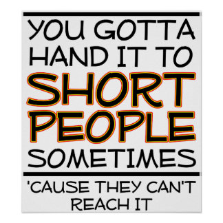 Hand it to Short People Funny Poster