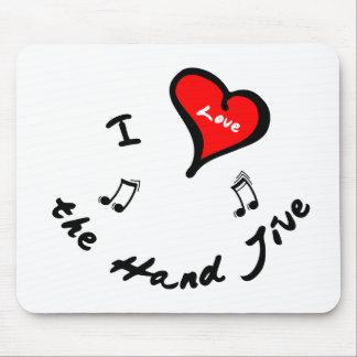 Hand Jive Items - I Heart the Hand Jive Mousepads