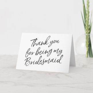 """Hand Lettered """"Thank you for being my bridesmaid"""" Thank You Card"""