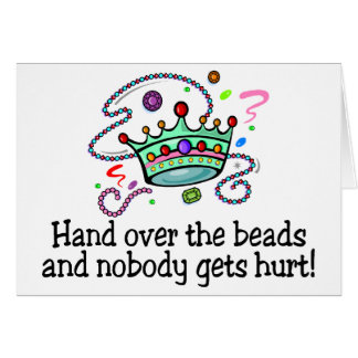 Hand Over The Beads And Nobody Gets Hurt Beads Greeting Cards