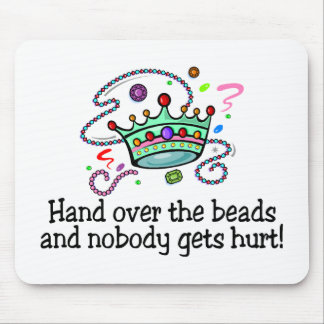 Hand Over The Beads And Nobody Gets Hurt Beads Mouse Pads