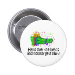 Hand Over The Beads Pinback Buttons