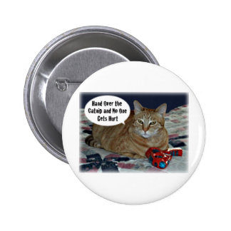 Hand Over the Catnip and No One Gets Hurt 2 Inch Round Button