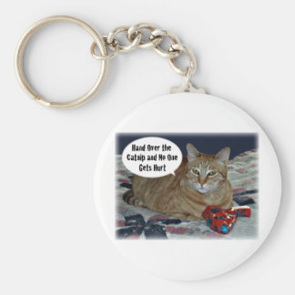 Hand Over the Catnip and No One Gets Hurt Keychain