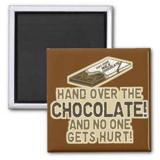 Hand Over The Chocolate 2 Inch Square Magnet