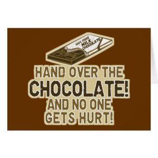 Hand Over The Chocolate Card