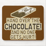 Hand Over The Chocolate Mousepads