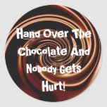 Hand Over The Chocolate... Stickers