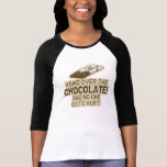 Hand Over The Chocolate T-shirts