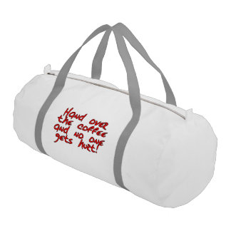 Hand over the coffee and no one gets hurt! gym bag