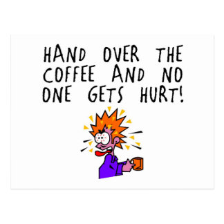 Hand over the coffee and no one gets hurt! postcard