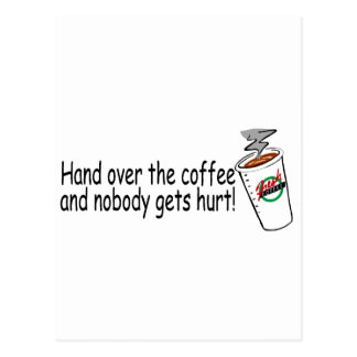 Hand Over The Coffee and Nobody Gets Hurt 2 Postcard