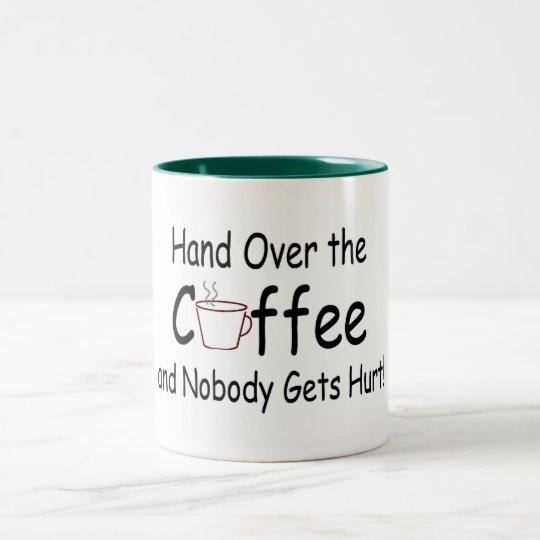 Hand Over The Coffee And Nobody Gets Hurt Two-Tone Coffee Mug