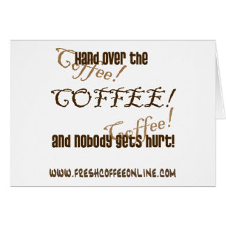 Hand Over the Coffee Card