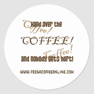 Hand Over the Coffee Classic Round Sticker