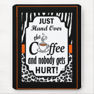Hand Over the Coffee Mouse Pad