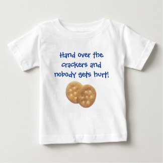Hand over the crackers... t shirt