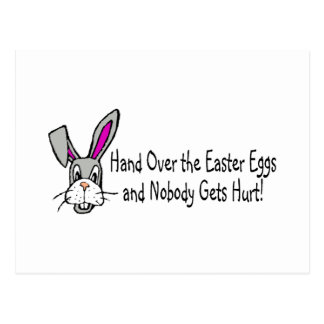 Hand Over The Easter Eggs And Nobody Gets Hurt Postcard