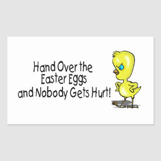 Hand Over the Easter Eggs And Nobody Gets Hurt Rectangle Stickers