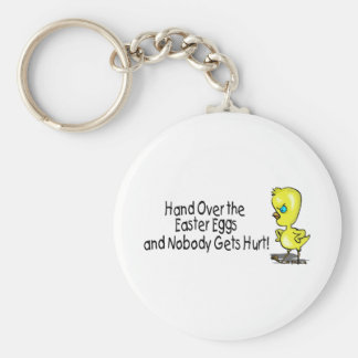 Hand Over the Easter Eggs And Nobody Gets Hurts Keychains