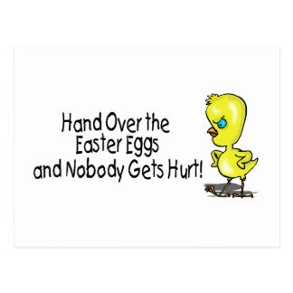 Hand Over the Easter Eggs And Nobody Gets Hurts Postcard