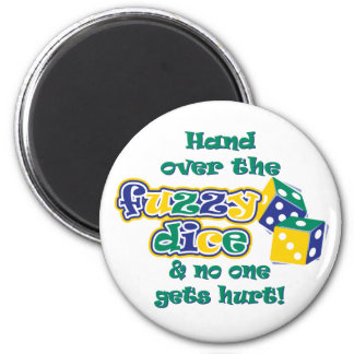 Hand over the fuzzy dice 2 inch round magnet