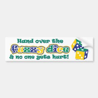 Hand over the fuzzy dice bumper sticker